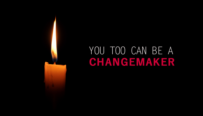 11 Simple Ways To Become A Changemaker And Make This A Better World To Live In